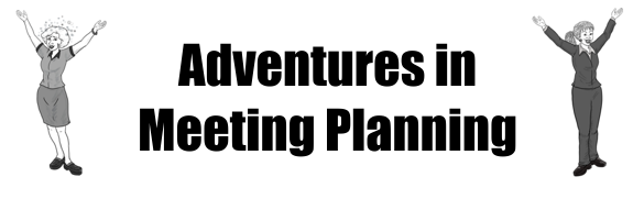 Adventures in Meeting Planning